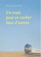 Un train peut en cacher bien d'autres - Alain Laurent