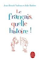 FRANÇAIS, QUELLE HISTOIRE (LE)