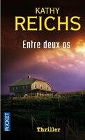 ENTRE DEUX OS (POCKET) - Kathy Reichs