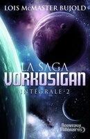 La saga Vorkosian intégrale tome 2
