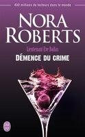 Lieutenant Eve Dallas Tome 35 Démence du crime