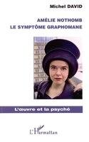 Amélie nothomb le symptôme graphomane