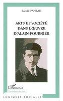 Arts et société dans l'oeuvre d'alain-fournier