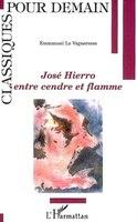 Jose Hierro entre cendre et flamme