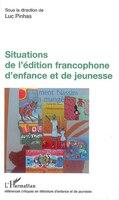 Situations de l'édition francophone d'enfance et de jeuness