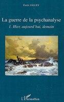 La guerre de la psychanalyse - 1 - hier, aujourd'hui, demain - Emile Jalley