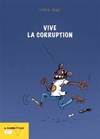 Vive la corruption - Didier Viodé