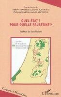 Quel état ? Pour quelle Palestine ? - Jacques Fontaine