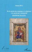 De la médecine magique et religieuse à la médecine rationnelle - Simon Byl