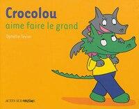Crocolou aime faire le grand