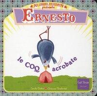 Ernesto, Le Coq Acrobate