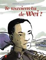 Te souviens-tu de Wei?: Histoire d'un travailleur chinois de la Grande Guerre (L')