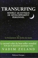 Transurfing  tome 2 Le bruissement des étoiles du matin: modèle quantique de développement personnel