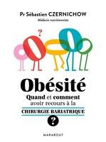 Obésité :  quand et comment avoir recours à la chirurgie bariatrique ?