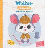 9782733840221 - Coralie Vallageas: Walter cherche monsieur Gruyère - Livre