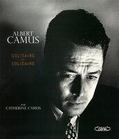ALBERT CAMUS -SOLITAIRE ET SOLIDAIRE