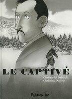 Le captivé - Christophe Durieux