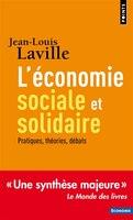 Économie sociale et solidaire (L'): Pratiques, théories, débats