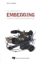 Le dispositif embedding: Surveillance et intégration des journalistes en Irak