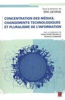 Concentration des médias, changements technologiques et pluralis