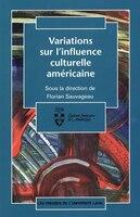 Variations sur l'influence culturelle américaine