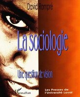 La sociologie:  une question de vision
