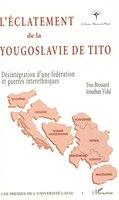 Eclatement de la Yougoslavie de Tito
