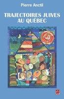 Trajectoires juives au Québec