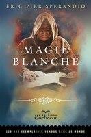 MAGIE BLANCHE -6E ED.