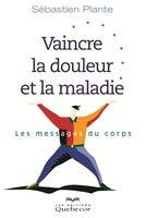 VAINCRE LA DOULEUR..MALADIE -2E ED.