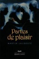 Parties de plaisir - Martin Laliberté