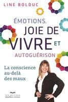Émotions, joie de vivre et autoguérison