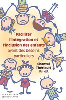 Faciliter l`intégration et l`inclusion des enfants ayant des besoins particuliers 3e ed.