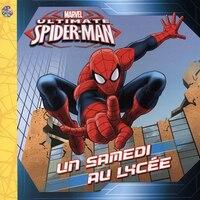 Marvel Ultimate Spider-Man - Un samedi au lycée