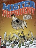 Mister Président 04 Guerre du Golf La