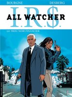 Irs - All Watcher 07 Trou noir financier