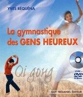 La gymnastique des gens heureux  livre & dvd - Yves Requena