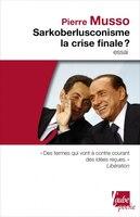 Sarkoberlusconisme, la crise finale? - Pierre Musso
