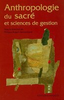 Anthropologie du sacré et sciences de gestion - Philippe Robert-Demontrond