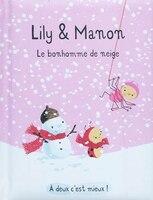 Lily et Manon le bonhomme de neige - Isabelle Gibert
