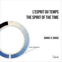 Esprit du temps (L') - Daniel H. Dugas
