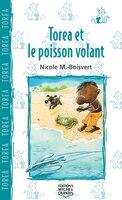 012-TOREA ET LE POISSON VOLANT - Nicole M. Boisvert