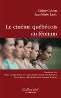 Cinéma québécois au féminin (Le)