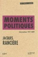 Moments politiques: Interventions 1978-2008 - Jacques Rancière