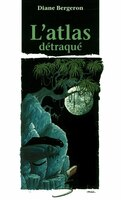 Atlas Detraque T3 -L' - Diane Bergeron