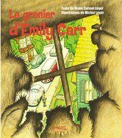 Grenier d'Emily Carr (Le) - Diane Carmel-Léger