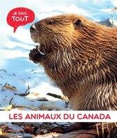 Les animaux du Canada Je sais tout - Collectif