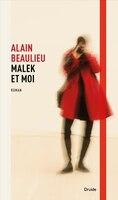 Malek et moi - Alain Beaulieu