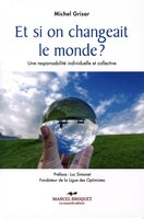 ET SI ON CHANGEAIT LE MONDE? - MICHEL GRISAR