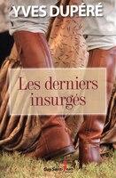 9782897580513 - Yves Dupéré: Les derniers insurgés - Livre